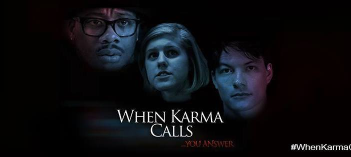 When Karma Calls directed by Eli and Lu Bevins