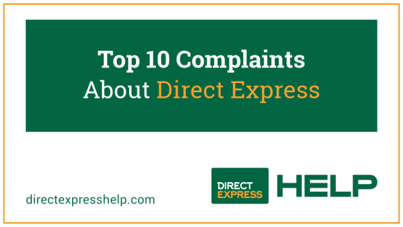 """Top 10 Complaints About Direct Express"""