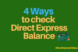 """balance on my Direct Express card?"""