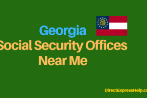 """""""Georgia Social Security Office Locations and Phone Number"""""""