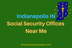Indianapolis IN Social Security Offices Near Me