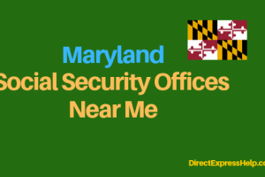"""""""Maryland Social Security Office Locations and Phone Number"""""""