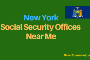 """New York Social Security Office Locations and Phone Number"""