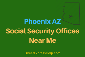 Phoenix AZ Social Security Offices Near Me