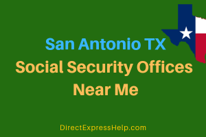 San Antonio TX Social Security Offices Near Me