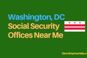 """Washington DC Social Security Office Locations and Phone Number"""