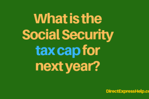 """What is the social security tax cap for next year"""