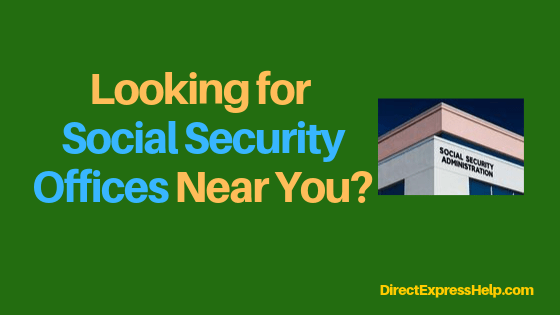"""Washington Social Security Office Locations"""
