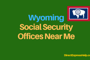 """Wyoming Social Security Office Locations and Phone Number"""