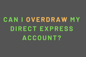 """Can I Overdraw my Direct Express Account?"""