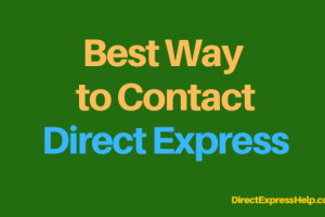 """""""how do i contact direct express customer service?"""""""