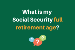 """""""What is my social security full retirement age"""""""