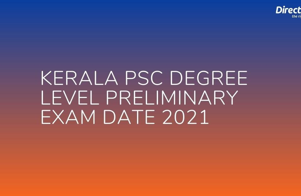 Kerala PSC Degree Level Preliminary Exam Date 2021