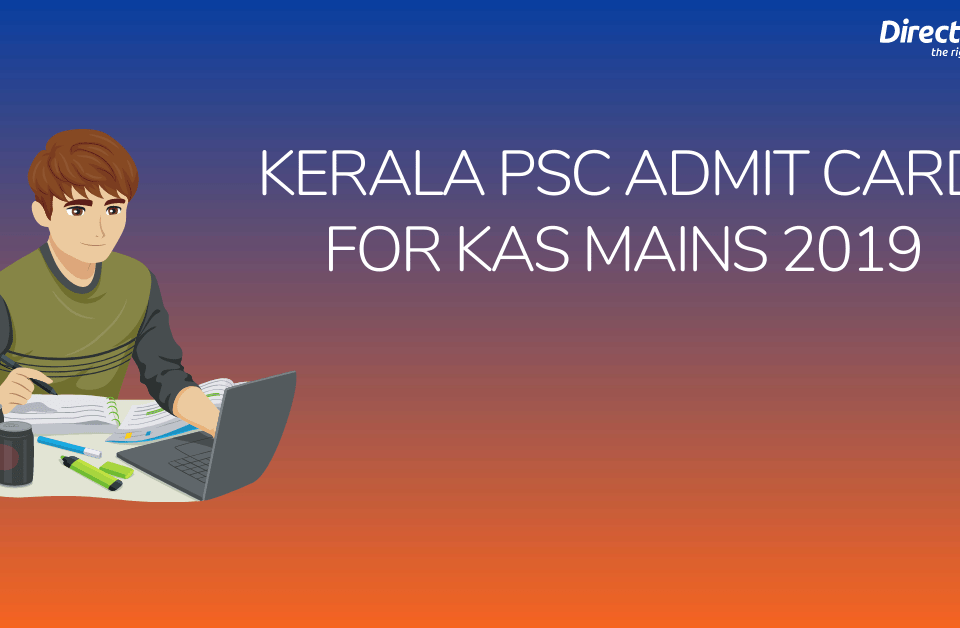 Kerala PSC Admit Card for KAS Mains 2019 - Download KAS Hall Ticket