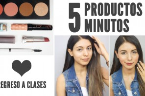 MAQUILLAJE REGRESO A CLASES : 5 PRODUCTO 5 MINUTOS