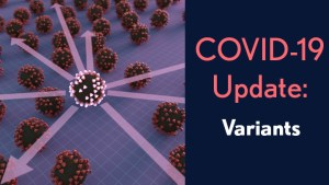 COVID-19 Update: Variants