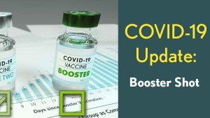 COVID-19 Update: Booster Shot. COVID-19 vaccine booster vial