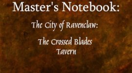 The Game Master's Notebook: The City of Ravenclaw: The Crossed Blades