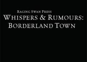 Whispers & Rumours: Borderland Town