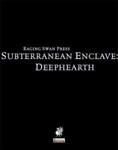 Subterranean Enclave: Deephearth