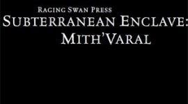 Subterranean Enclave: Mith'Varal