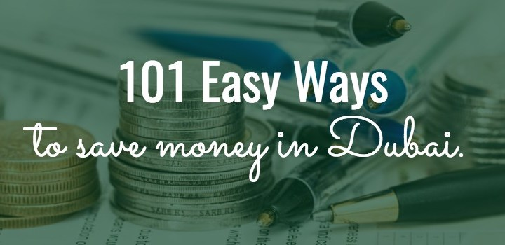 101 Best Ways to Save Money in Dubai!!