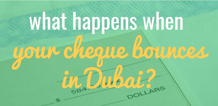 What happens when your cheque bouces in Dubai?
