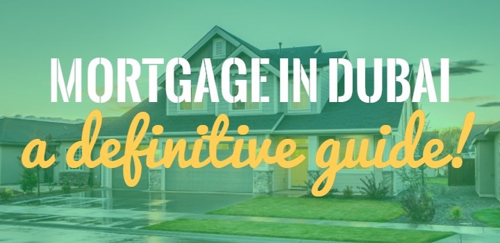 How to get a Mortgage in Dubai? (The Ultimate Guide)