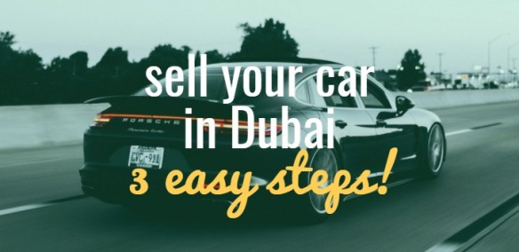 How to sell your car in Dubai? (3 Easy Steps) - Dirham Talk