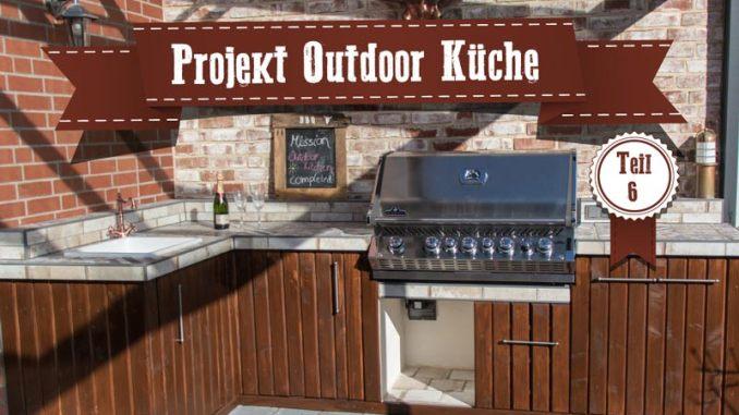 Projekt Outdoorküche – Teil 6 – Das Finale und Endergebnis