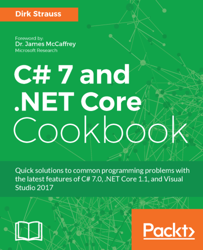 Dirk Strauss Publications - C# 7 and .NET Core Cookbook