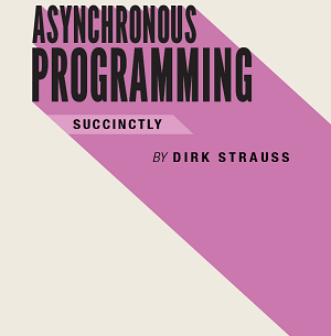 Asynchronous Programming Succinctly