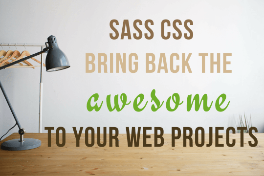 Sass CSS bringing back the awesome
