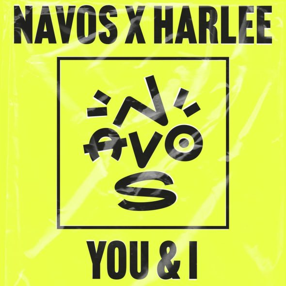 remixes: Navos – You and I (and HARLEE)