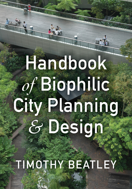 Handbook of Biophilic City Planning & Design / Island Press