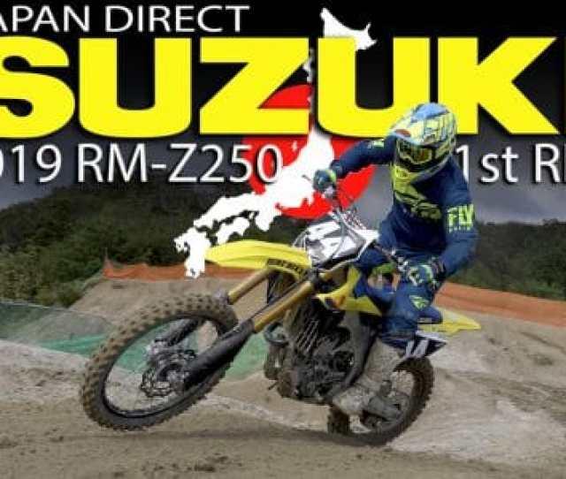 2019 Suzuki Rm Z250 First Impression