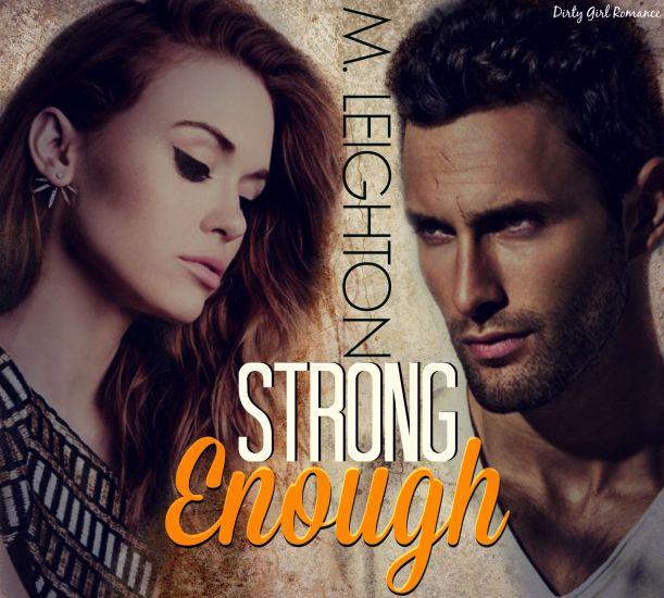 Strong Enough- DirtyGirlRomance