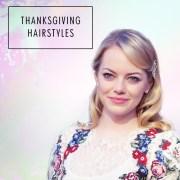thanksgiving hairstyles hair