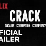 Crack: Cocaine, Corruption & Conspiracy | Official Trailer | Netflix