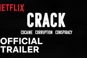 Crack: Cocaine, Corruption & Conspiracy | Official Trailer | Netflix