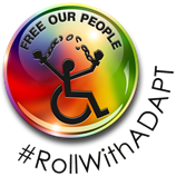 "Button saying ""Free our people"" with a symbol of person in a wheelchair breaking free of chains. #RollWithADAPT"
