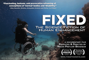 "Poster for the documentary 'FIXED: The Science/Fiction of Human Enhancement."" It shows a woman in a wheelchair wearing oxygen and underwater in a tropical ocean"