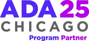 """Image that says in large letters in purple and magenta: ADA 25, the second row says: """"Chicago"""" in gray lettering and the last line in purple and magenta are the words: """"Program Partners"""