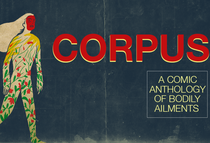 This image features a dark blue background with a lone figure in the center. The figure is an anthropomorphic character with sketched flowers filling up the space of its body, and a red face. Bold text reads: CORPUS: A Comic Anthology of Bodily Ailments. By artist Mark Wang.