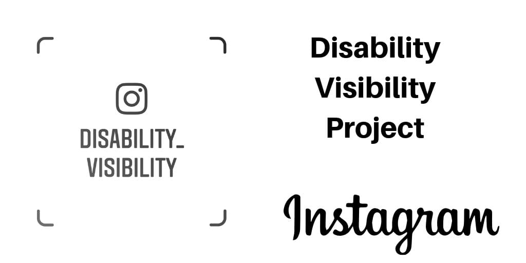 "Graphic with a white background. On the left is an instagram logo in a square with the text: Disability_Visibility. On the right is text: ""Disability Visibility Project Instagram [in cursive letters]"""