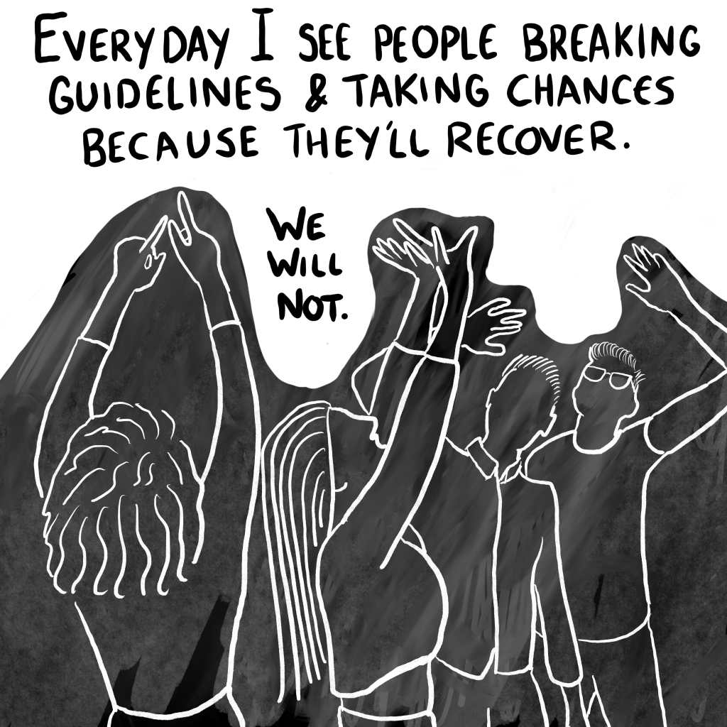"""Panel 9: """"Everyday I see people breaking guidelines and taking risks because they will recover. We will not."""" A white outlined drawing of a group of maskless people having a party against a black charcoal background."""