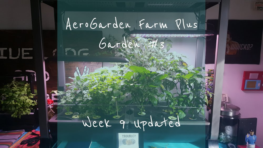 AeroGarden Farm Plus Week 9 title card