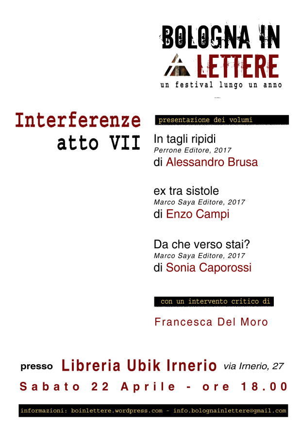 Bologna In Lettere 2017 – Interferenze Atto VII: Alessandro Brusa, Enzo Campi, Sonia Caporossi