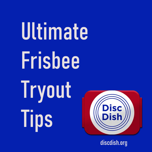 Tips for Ultimate Frisbee Tryouts
