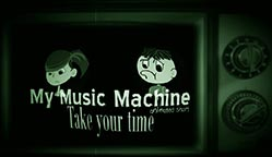 My Music Machine Take Your Time